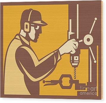 Factory Worker Operator With Drill Press Retro Wood Print by Aloysius Patrimonio