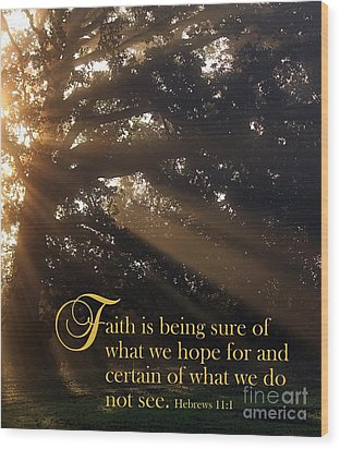 Faith Is Wood Print