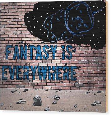 Fantasy Is Everywhere Graffiti Wood Print by Jera Sky