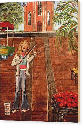 Wood Print featuring the painting Farmer's Market Fiddler by Lyn Calahorrano