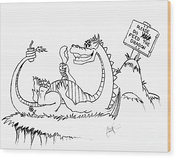 Feed The Dragon Wood Print