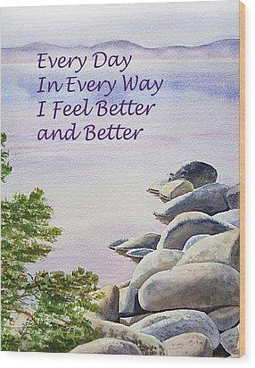 Feel Better Affirmation Wood Print by Irina Sztukowski