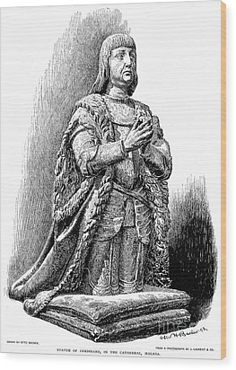 Ferdinand V Of Castile (1452-1516) Wood Print by Granger