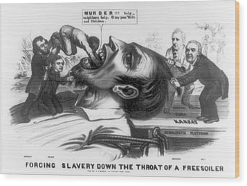 Forcing Slavery Down The Throat Wood Print by Everett