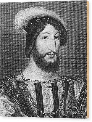 Francis I (1494-1547) Wood Print by Granger