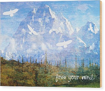 Free Your Mind Wood Print by Tia Helen