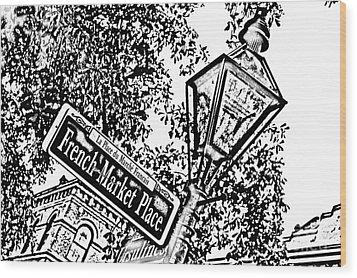 French Quarter French Market Street Sign New Orleans Photocopy Digital Art Wood Print by Shawn O'Brien