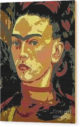 Frida Kahlo - Courage Personified Wood Print by Angela L Walker
