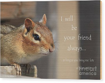 Wood Print featuring the photograph Friend For Peanuts by Cathy  Beharriell