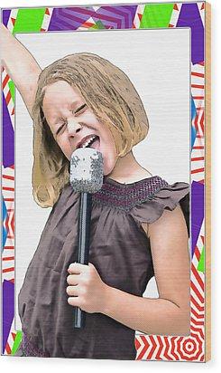 Future Star Sing It Girl Wood Print by Susan Leggett