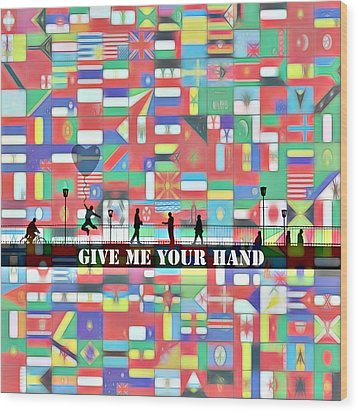 Give Me Your Hand Wood Print by Steve K