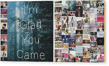 Glad You Came Wood Print by Holley Jacobs