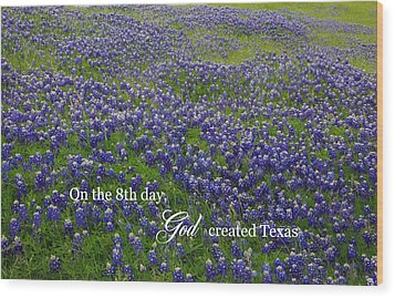 God Created Texas Bluebonnets Wood Print