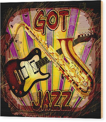 Got Jazz Abstract Wood Print by David G Paul