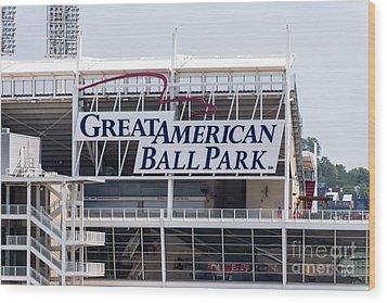 Great American Ball Park Sign In Cincinnati Wood Print by Paul Velgos