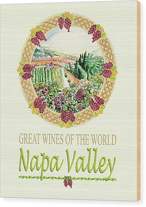 Great Wines Of The World -napa Valley Wood Print by John Keaton