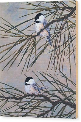 Grey Pine Chickadees Wood Print by Kathleen McDermott