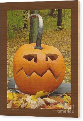 Wood Print featuring the photograph Grumpy Pumpkin by Patricia Overmoyer