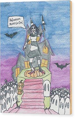 Halloween Must Go On Wood Print by Michael Mooney