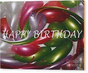 Happy Birthday - Balloons Wood Print by Kaye Menner
