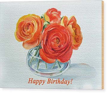 Happy Birthday Card Flowers Wood Print by Irina Sztukowski