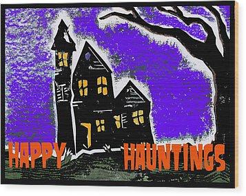 Happy Hauntings Wood Print by Jame Hayes