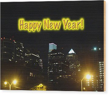 Happy New Year Greeting Card - Philadelphia At Night Wood Print by Mother Nature