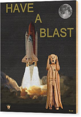 Have A Blast Wood Print by Eric Kempson