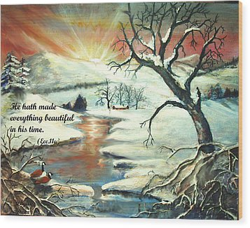 He Hath Made..... Wood Print by Phyllis Dunn
