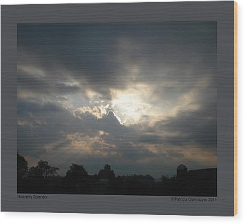 Wood Print featuring the photograph Heavenly Splendor by Patricia Overmoyer