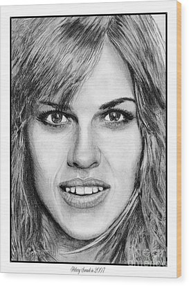 Wood Print featuring the drawing Hilary Swank In 2007 by J McCombie