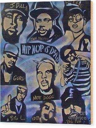 Hip Hop Is Dead #1 Wood Print by Tony B Conscious