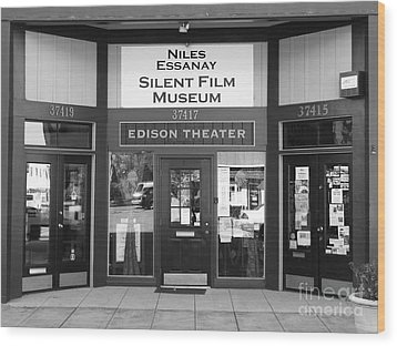 Historic Niles District In California Near Fremont . Niles Essanay Silent Film Museum . 7d10684 Bw Wood Print by Wingsdomain Art and Photography