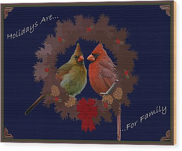Holidays Are For Family Wood Print by DigiArt Diaries by Vicky B Fuller