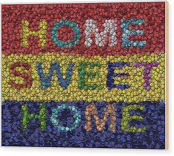 Home Sweet Home Bottle Cap Mosaic  Wood Print by Paul Van Scott