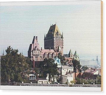 Hotel Frontenac Quebec Canada Wood Print by Cedric Hampton