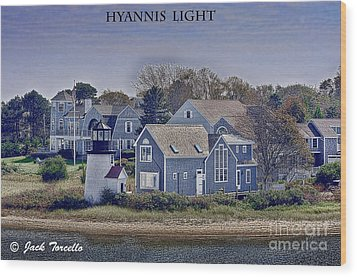 Wood Print featuring the photograph Hyannis Light by Jack Torcello