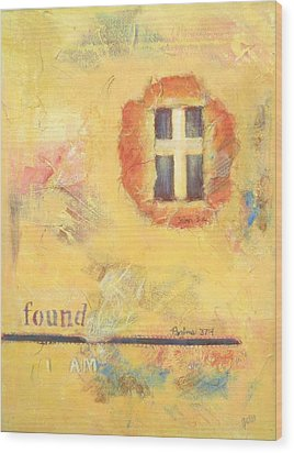 I Am Found Wood Print by Joanna Gates