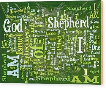 I Am Shepherd Wood Print by Angelina Vick