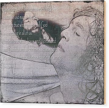 I Believe _ John Lennon Wood Print by Yvon van der Wijk