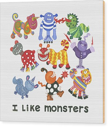 I Like Monsters Wood Print by Barbara Esposito
