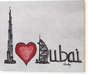 I Love Dubai Wood Print