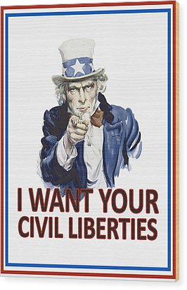 I Want Your Civil Liberties Wood Print by Matt Greganti