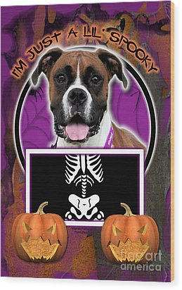 I'm Just A Lil' Spooky Boxer Wood Print by Renae Laughner