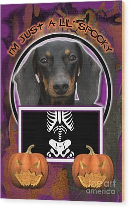 I'm Just A Lil' Spooky Dachshund Wood Print by Renae Laughner