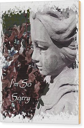 I'm So Sorry Angel Card Wood Print by Cindy Wright