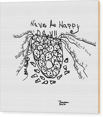 It's Happy Day Wood Print by Thelma Harcum