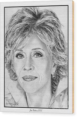 Jane Fonda In 2005 Wood Print by J McCombie