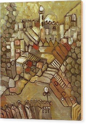 Jerusalem Of Gold Landscape Wood Print by Rachel Hershkovitz