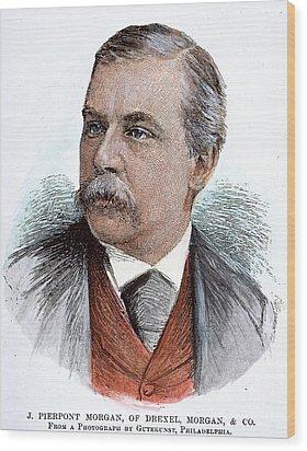 John Pierpont Morgan (1837-1913) Wood Print by Granger